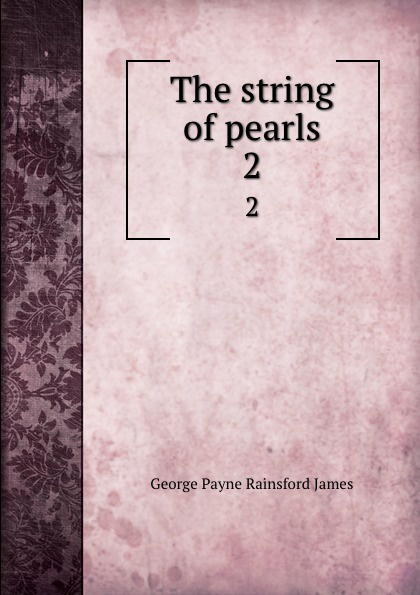 G. P. James The string of pearls. 2