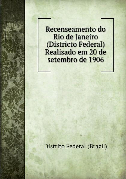 Distrito Federal Brazil Recenseamento do Rio de Janeiro (Districto Federal) Realisado em 20 de setembro de 1906