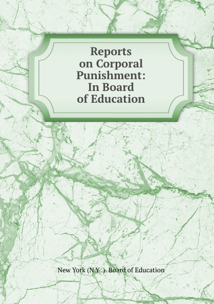 Reports on Corporal Punishment: In Board of Education цена