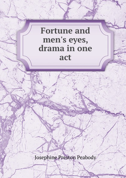 Fortune and men.s eyes, drama in one act