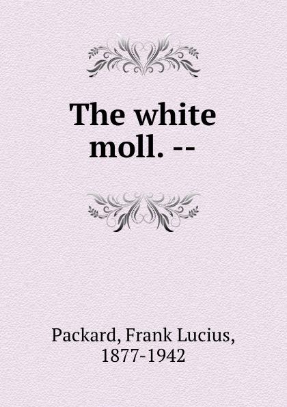 The white moll. --