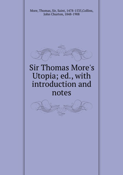 Thomas More Sir Thomas More.s Utopia; ed., with introduction and notes недорого