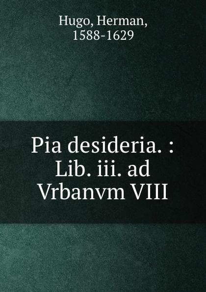 Herman Hugo Pia desideria. : Lib. iii. ad Vrbanvm VIII. платье ad lib ad lib ad014ewezp68
