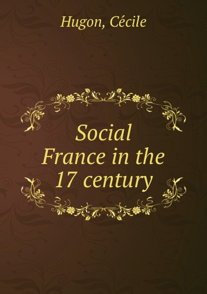 Cécile Hugon Social France in the 17 century