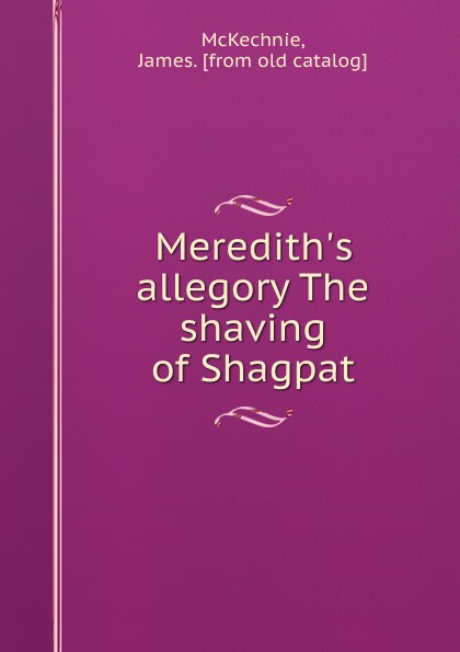 James McKechnie Meredith.s allegory The shaving of Shagpat