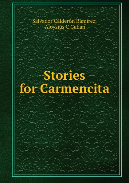 Salvador Calderón Ramírez Stories for Carmencita