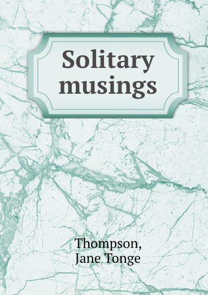 Solitary musings