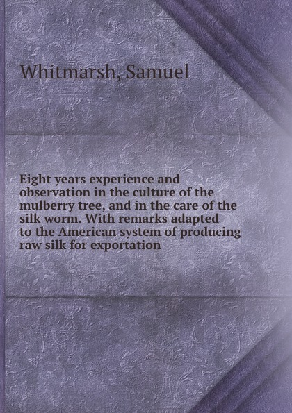 Samuel Whitmarsh Eight years experience and observation in the culture of the mulberry tree, and in the care of the silk worm. With remarks adapted to the American system of producing raw silk for exportation mulberry silk stripe tiny plaid tie