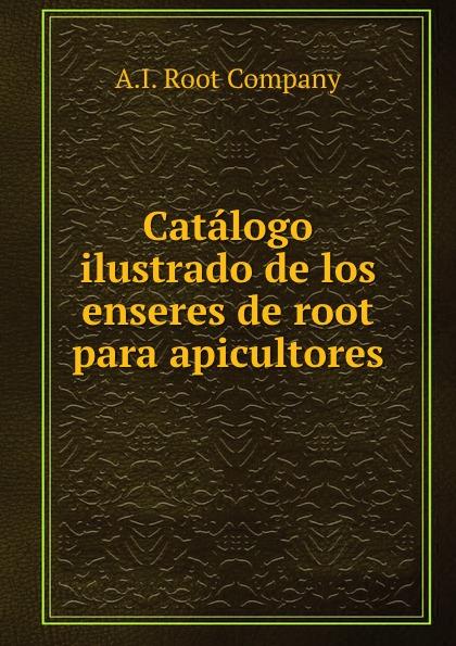 A.I. Root Catalogo ilustrado de los enseres de root para apicultores бордюр rocersa listelo medina oro 1х59 34