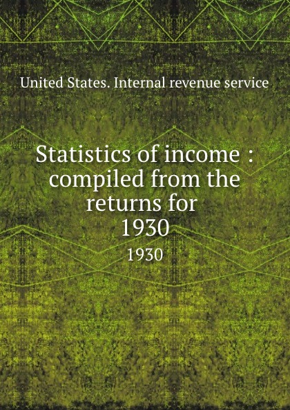 Statistics of income : compiled from the returns for . 1930