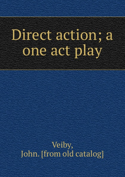 John Veiby Direct action; a one act play south bend minnow dip net