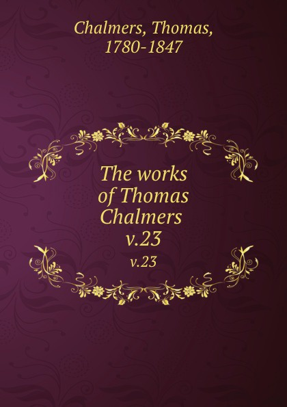 Thomas Chalmers The works of . v.23