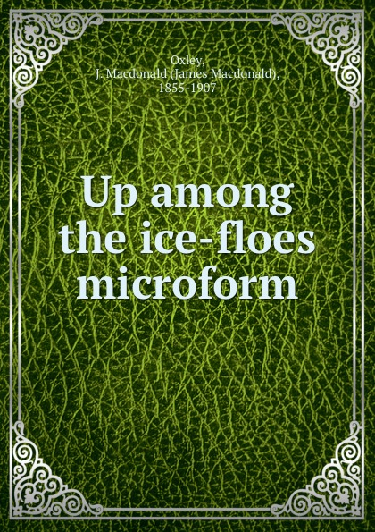 Up among the ice-floes microform