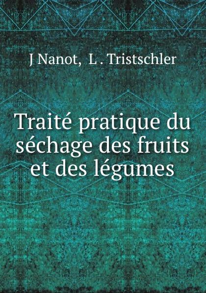 Фото - J. Nanot Traite pratique du sechage des fruits et des legumes legumes