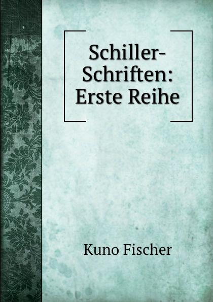 Schiller-Schriften: Erste Reihe