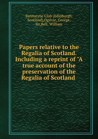 George Ogilvie Papers relative to the Regalia of Scotland. Including a reprint of A true account of the preservation of the Regalia of Scotland . жилет regalia