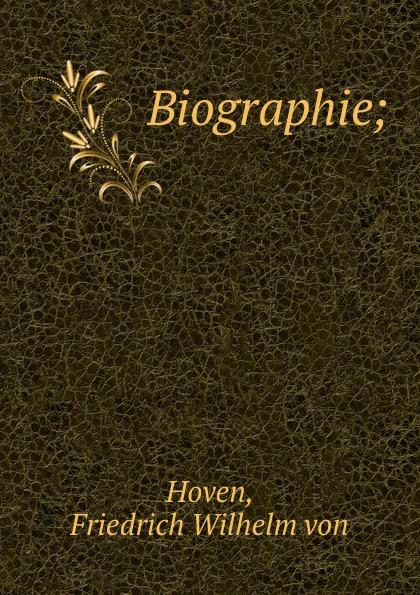 Friedrich Wilhelm von Hoven Biographie;