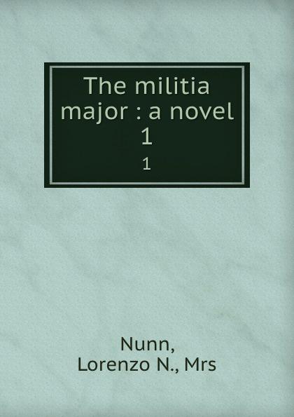 The militia major : a novel. 1