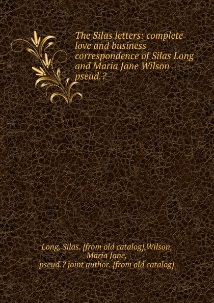 Фото - Silas Long The Silas letters: complete love and business correspondence of Silas Long and Maria Jane Wilson pseud.. 2017 new business men s wallets solid pu leather long wallet portable cash purses casual standard male clutch bag