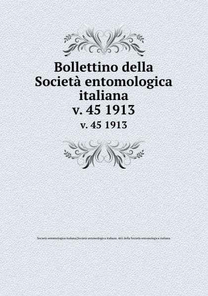 Società entomologica italiana Bollettino della Societa entomologica italiana. v. 45 1913 цена