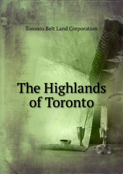 Toronto Belt Land Corporation The Highlands of Toronto lecrae toronto