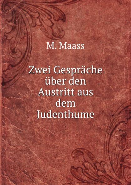 M. Maass Zwei Gesprache uber den Austritt aus dem Judenthume