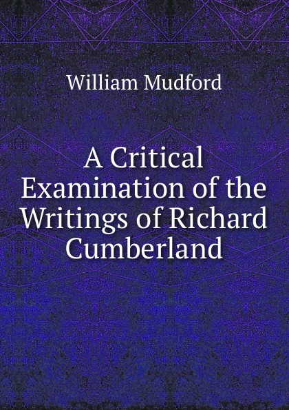 A Critical Examination of the Writings of Richard Cumberland