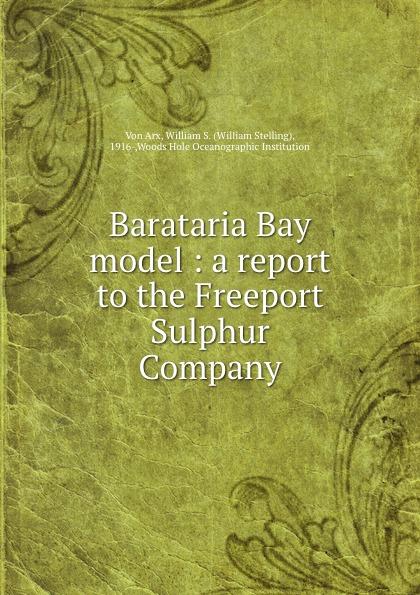 цены на Von Arx Barataria Bay model : a report to the Freeport Sulphur Company  в интернет-магазинах