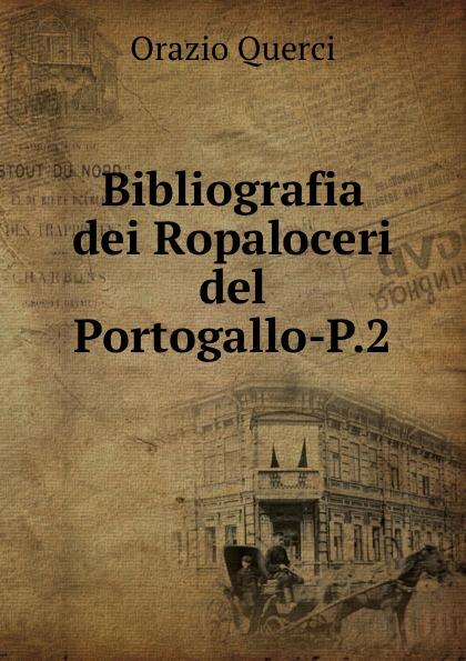 Orazio Querci Bibliografia dei Ropaloceri del Portogallo-P.2 portogallo