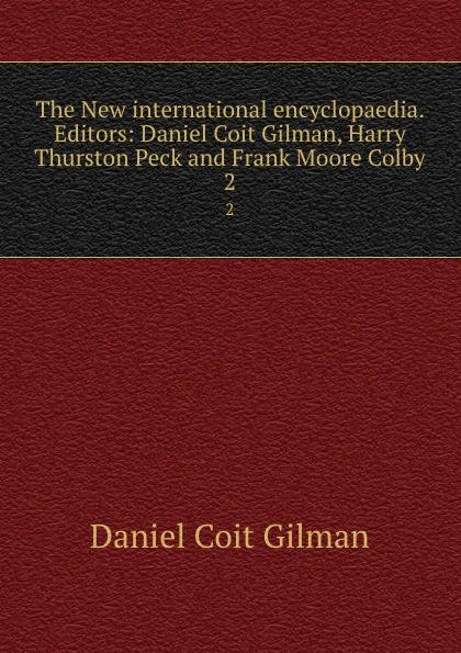 лучшая цена Gilman Daniel Coit The New international encyclopaedia. Editors: Daniel Coit Gilman, Harry Thurston Peck and Frank Moore Colby. 2
