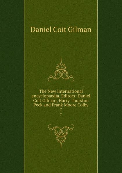 лучшая цена Gilman Daniel Coit The New international encyclopaedia. Editors: Daniel Coit Gilman, Harry Thurston Peck and Frank Moore Colby. 7