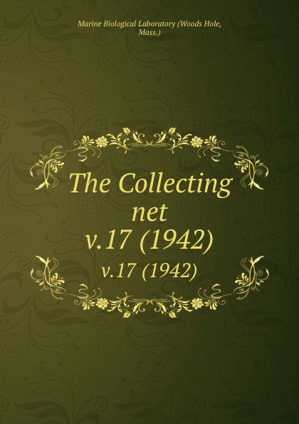 Woods Hole The Collecting net. v.17 (1942)