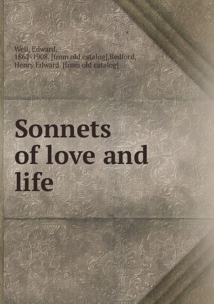 Edward Well Sonnets of love and life