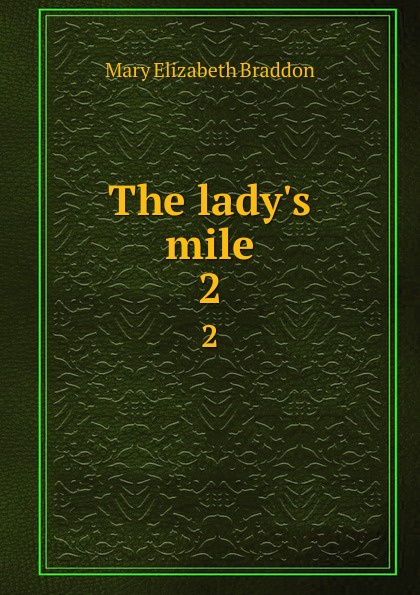 M. E. Braddon The lady.s mile. 2