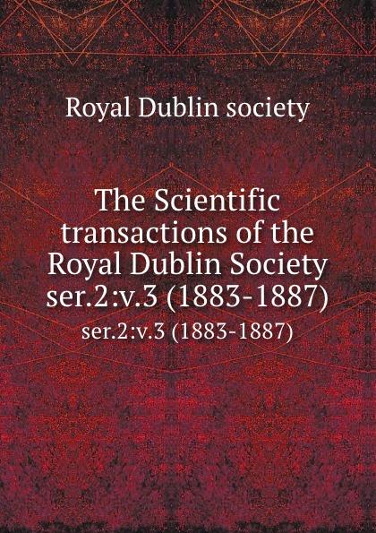 The Scientific transactions of the Royal Dublin Society. ser.2:v.3 (1883-1887)