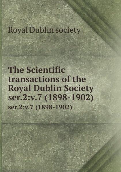 The Scientific transactions of the Royal Dublin Society. ser.2:v.7 (1898-1902)