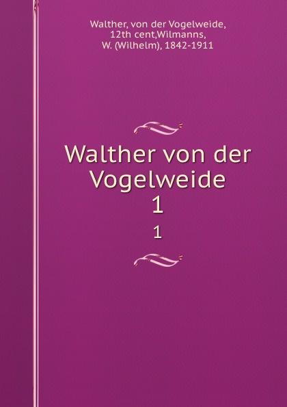 von der Vogelweide Walther Walther von der Vogelweide. 1 цена и фото