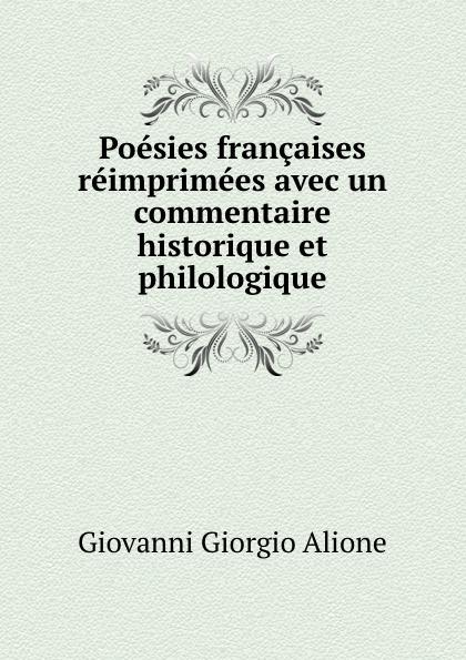 Giovanni Giorgio Alione Poesies francaises reimprimees avec un commentaire historique et philologique giovanni giorgio alione poesie francesi