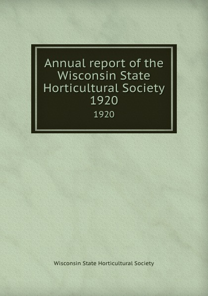 Annual report of the Wisconsin State Horticultural Society. 1920