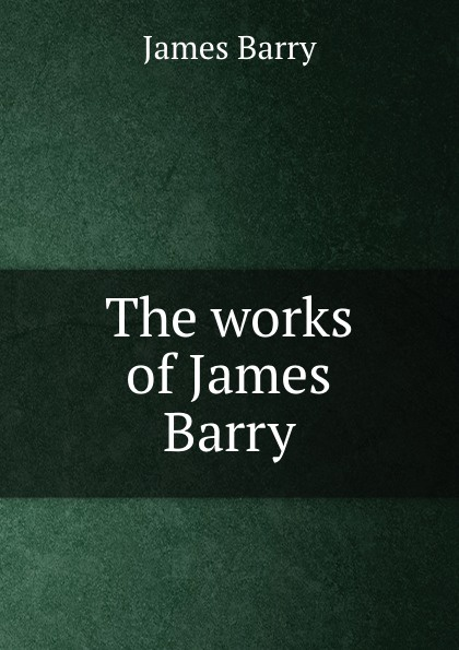 James Barry The works of James Barry