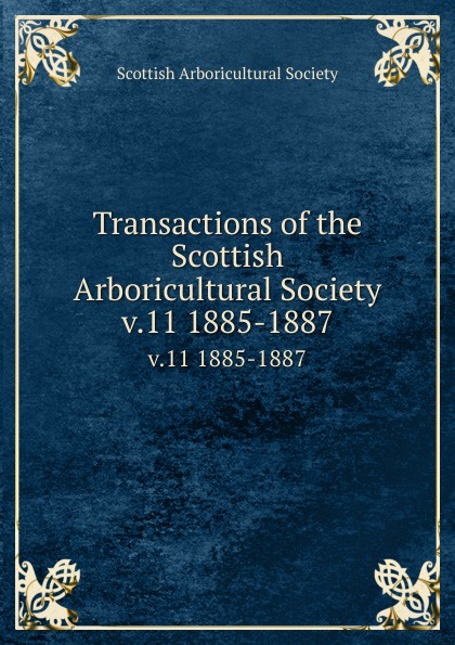 Transactions of the Scottish Arboricultural Society. v.11 1885-1887