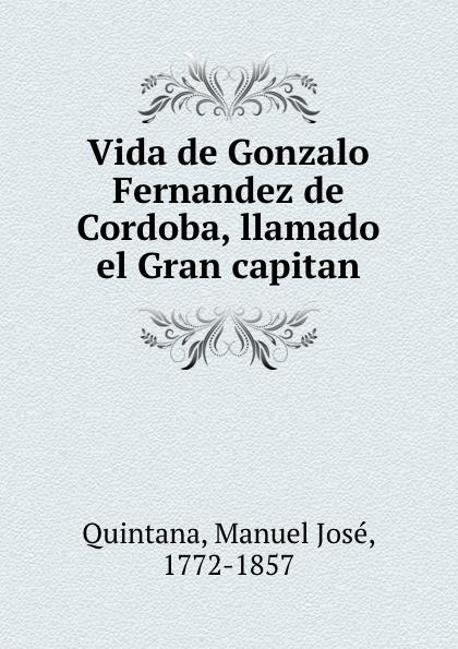 Vida de Gonzalo Fernandez de Cordoba, llamado el Gran capitan