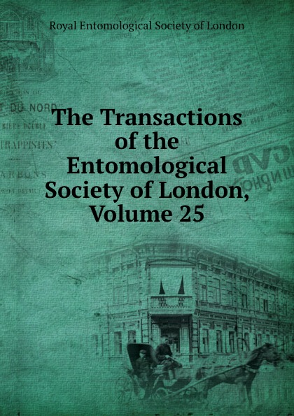 The Transactions of the Entomological Society of London, Volume 25