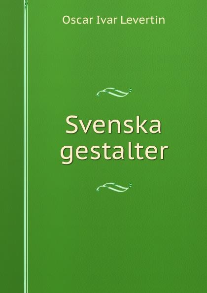 Oscar Ivar Levertin Svenska gestalter ivar bjornson einar selvik ivar bjornson