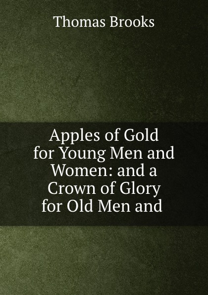 Thomas Brooks Apples of Gold for Young Men and Women: and a Crown of Glory for Old Men and . wen original design custom hand painted shoes floral purple rose women men s high top canvas sneakers for gifts