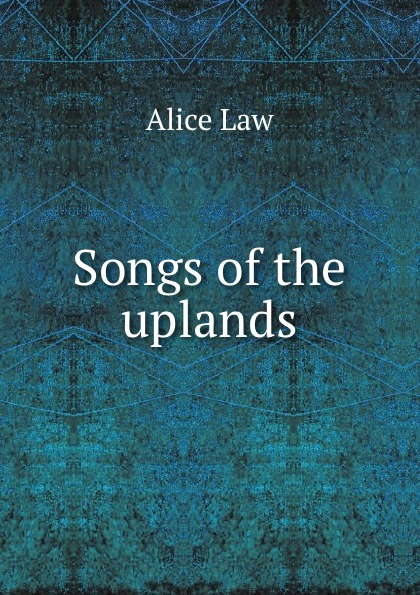 Alice Law Songs of the uplands