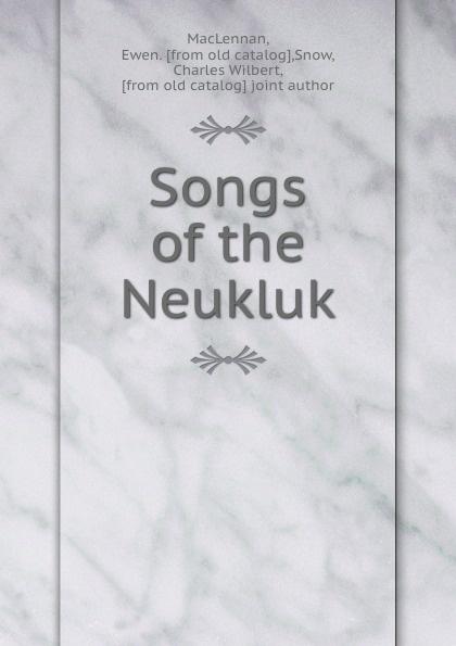 Ewen MacLennan Songs of the Neukluk цена