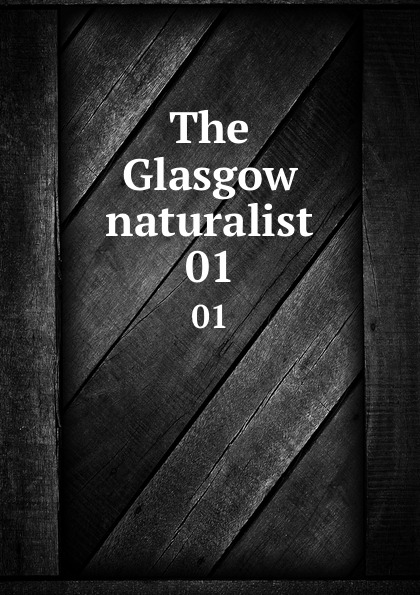 Andersonian Naturalists of Glasgow The Glasgow naturalist. 01 halestorm glasgow