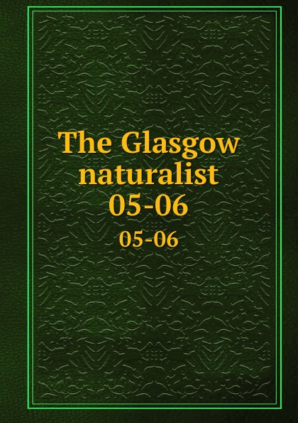 Andersonian Naturalists of Glasgow The Glasgow naturalist. 05-06 halestorm glasgow