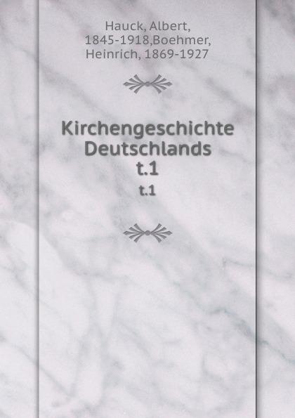 Albert Hauck Kirchengeschichte Deutschlands. t.1 albert hauck kirchengeschichte deutschlands t 3